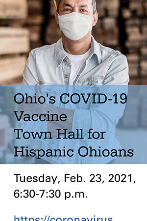 Ohio's COVID-19 Vaccine Town Hall for Hispanic Ohioans will be held Feb. 23